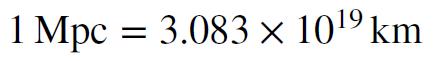 Equation. 1 megaparsec equals 3.083 times 10^19 kilometers.