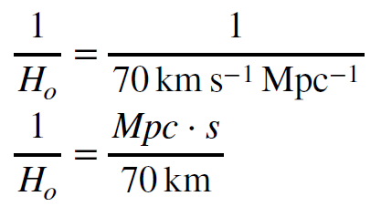 Equation in two lines. First line: One over the Hubble constant equals one over 70 kilometers per second, per megaparsec. Second line: One over the Hubble constant equals one megaparsec times seconds over 70 kilometers.