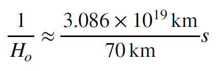 Equation. One over the Hubble constant is approximately equal to 3.086 times 10^19 kilometers over 70 kilometers seconds.