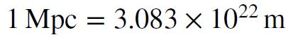 Equation. 1 megaparsec equals 3.083 times 10^22 meters.