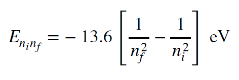Equation: E, the energy difference between states i and f, equals -13.6 times the difference of one over n sub f squared and one over n sub i squared in electron Volts.